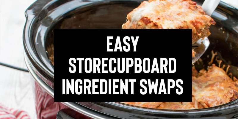 Easy Storecupboard Ingredient Swaps