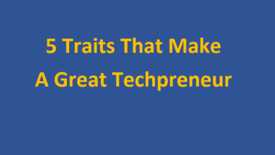 Photo of 5 Traits That Make A Great Techpreneur