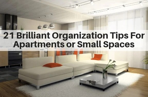 21 Brilliant Organization Tips For Apartments And Small Es