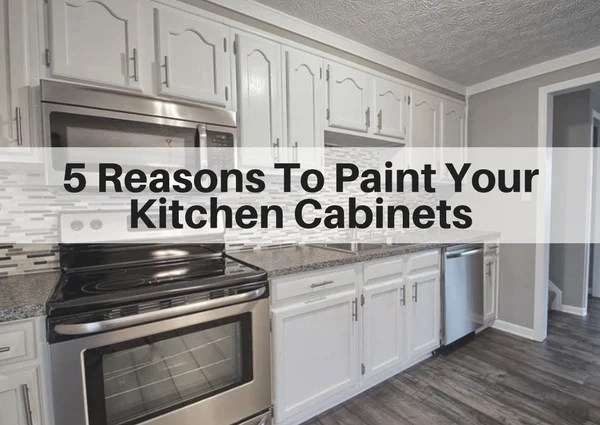 5 Reasons To Paint Your Kitchen Cabinets The Flooring Girl