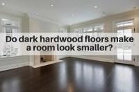 Do dark hardwood floors make a room feel smaller?