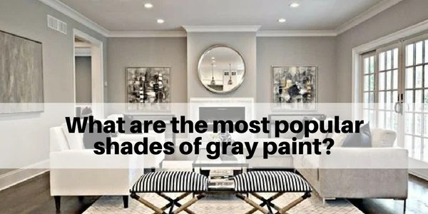What Are The Most Popular Shades Of Gray Paint?
