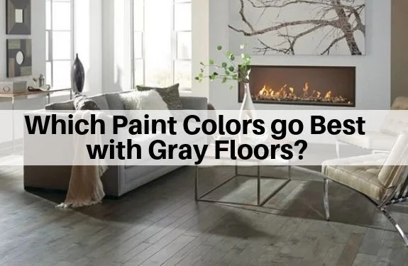 paint colors go best with gray floors