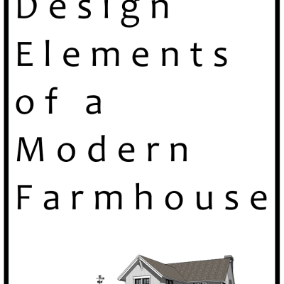 Elements Of A Modern Farmhouse