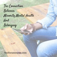 The Connection Between Minority Mental Health And Belonging