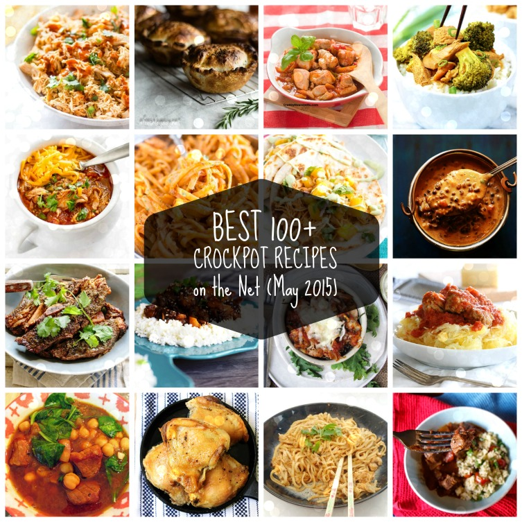 Best Crock Pot Recipes on the Net (May 2015 Edition) – 100 ...