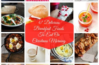 47 Delicious Breakfast Foods To Eat On Christmas Morning