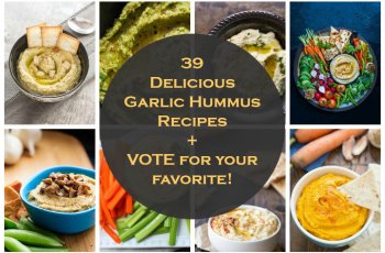 39 Delicious Garlic Hummus Recipes - VOTE for your favorite!
