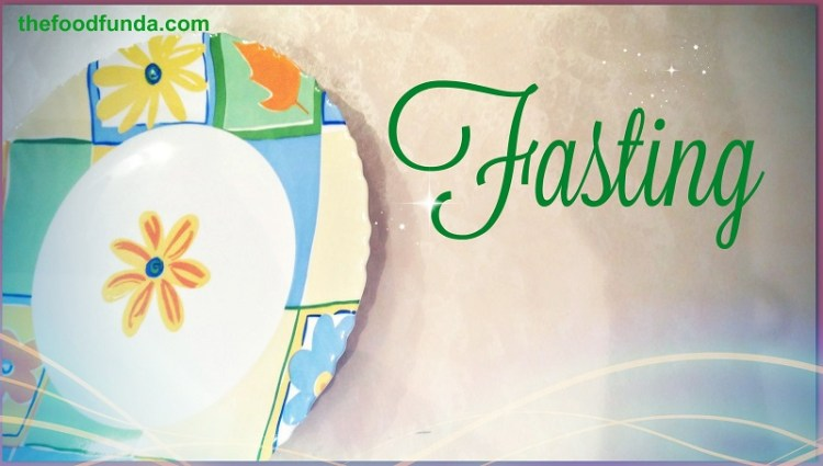 Benefits of fasting | Ayurvedic and other concepts - The