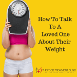 How To Tell A Loved One That You Are Worried About Their Weight
