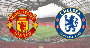 Man Utd v Chelsea. Match Preview, Betting Tips, Team News, Predocted Lineup