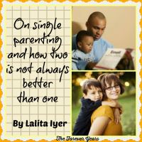 On single parenting and how two is not always better than one, by Lalita Iyer