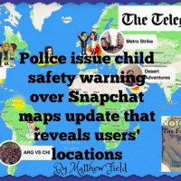 Police issue child safety warning over Snapchat maps update that reveals users' locations, by Matthew Field
