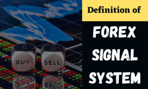 Definition of forex signal system