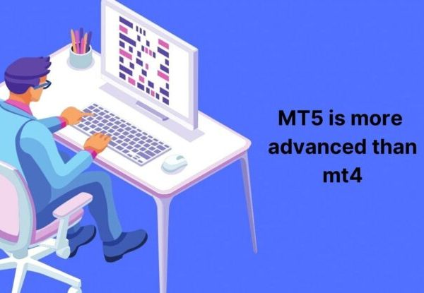 MT5 is more advanced than mt4