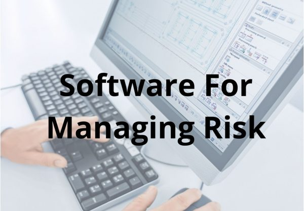 Use software programs to manage your risk