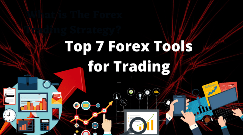 top 7 forex tools for trading