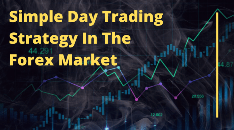 Simple Day Trading Strategy in the Forex Market
