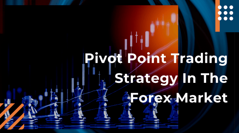 Pivot Point Trading Strategy in the Forex Market
