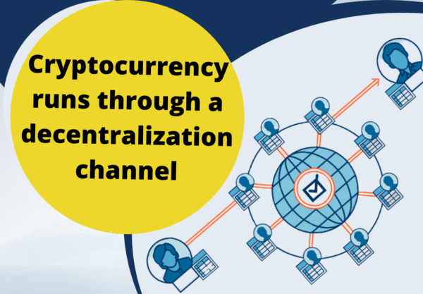 Cryptocurrency runs through a decentralization channel