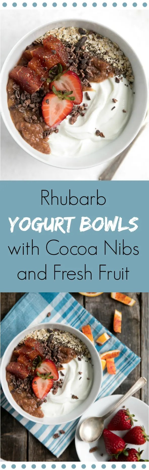 Rhubarb Yogurt Bowls with Cocoa Nibs and Fresh Fruit. #breakfast #healthyrecipes #dietideas #fruit #rhubarb