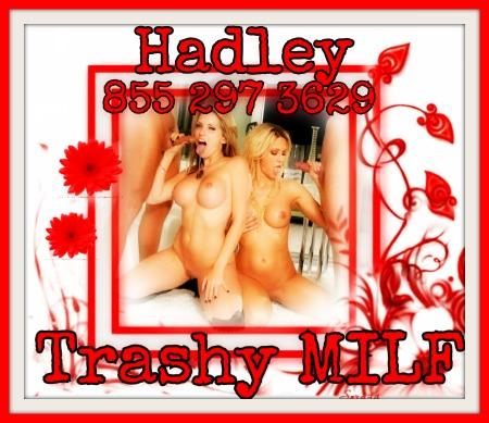 Trashy MILF Hadley