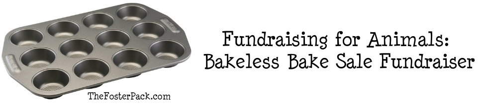 Fundraising for Animals: Bakeless Bake Sale Fundraiser