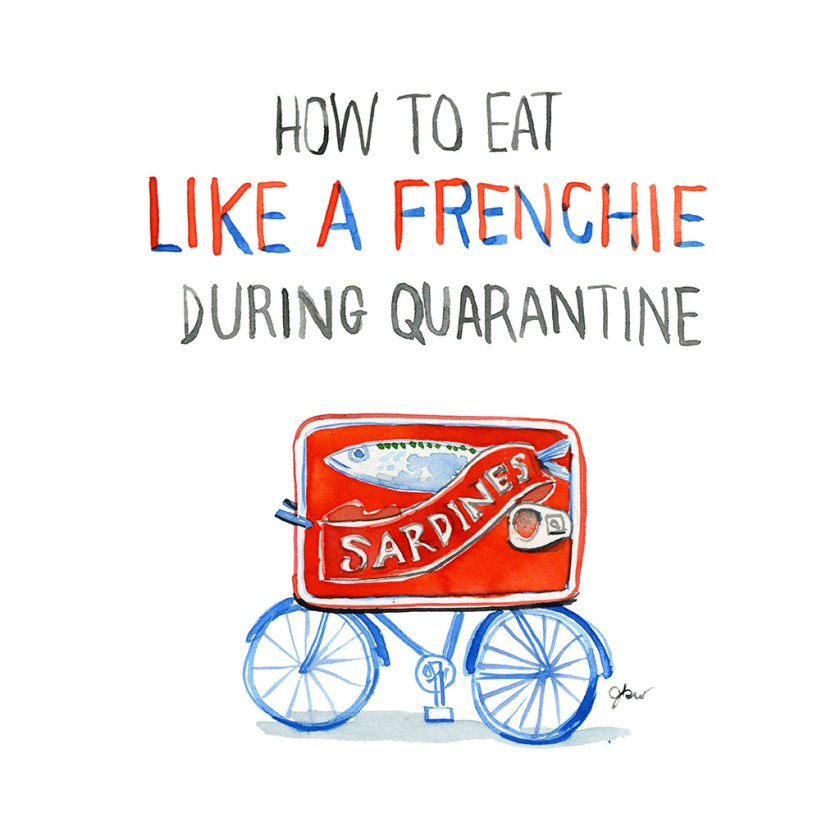 1. How to Eat Like a Frenchie in Quarantine_Jessie Kanelos Weiner