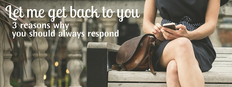 why you should always respond