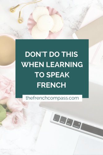 Don't Do This When Learning to Speak French