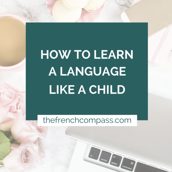 How to Learn a Language Like a Child