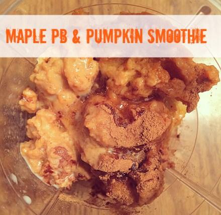 Maple Peanut Butter Pumpkin Smoothie