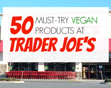 50 Vegan Products Trader Joe's