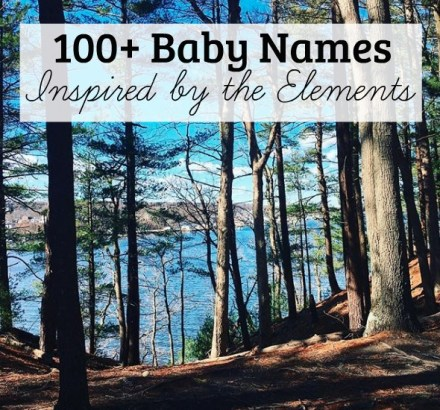 Baby Names Inspired by the Elements   The Friendly Fig