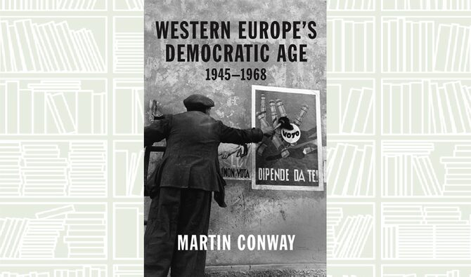 Western Europe's Democratic Age by Martin Conway
