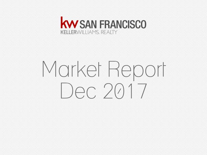 San Francisco Real Estate December 2017 Market Report