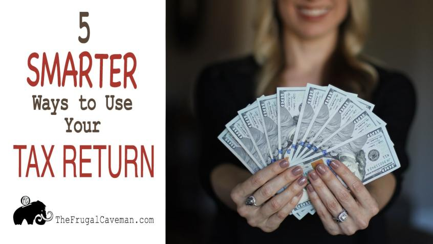 5 Smarter Ways to Use Your Tax Return