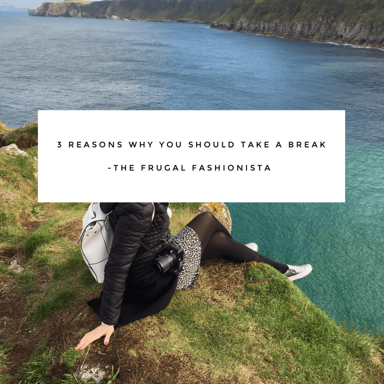 The Frugal Fashionista: 3 Reasons You Should Take a Break