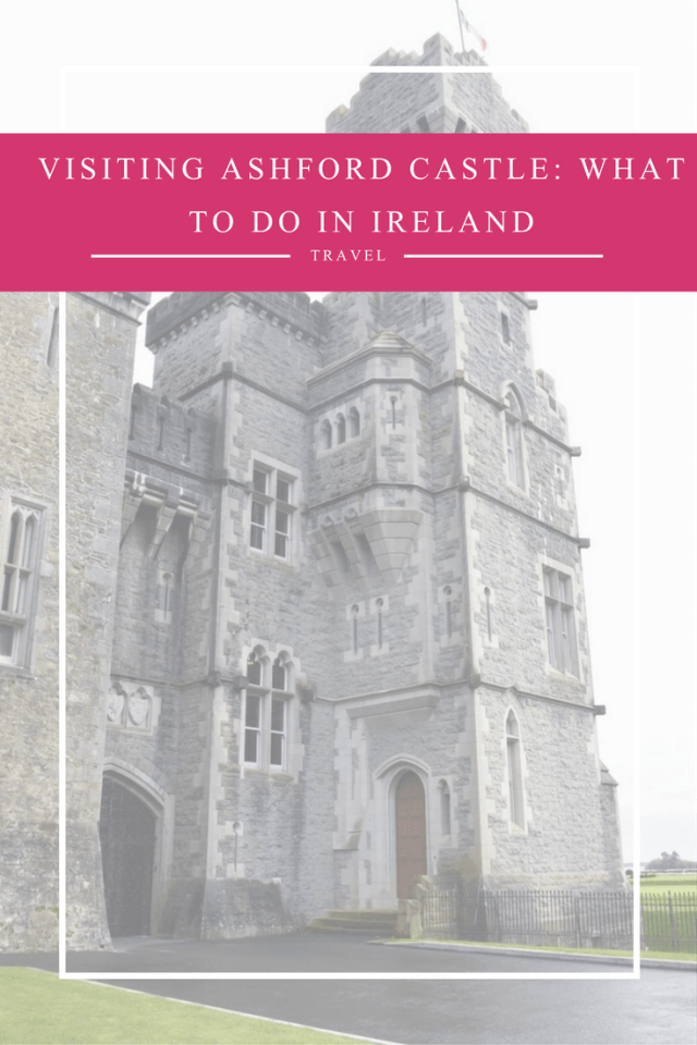 visiting-ashford-castle_-what-to-do-in-ireland-3