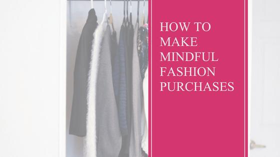 Fashion | Mindfulness | Intention