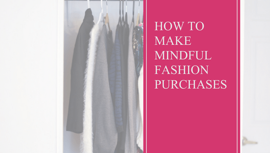 Fashion | Mindfulness | Intention