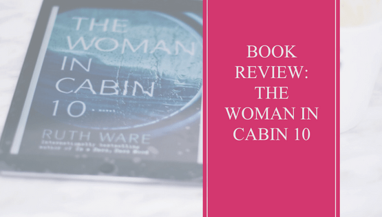 Books | The Woman in Cabin 10 | Review | Thoughts