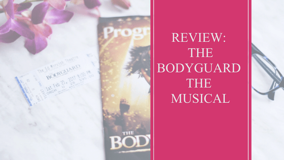 Travel | The Bodyguard The Musical | Theatre | Night Out