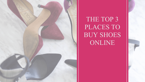 The Top 3 Places To Buy Shoes Online - The Frugal Fashionista