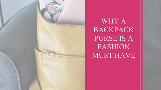 Fashion | Backpack Purse | Must Have | Trends