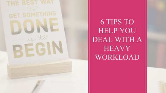 6 Tips to Help You Deal With A Heavy Workload | Mindfulness | Wellness