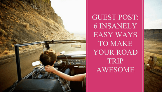 Road Trip | Guest Post | Tips