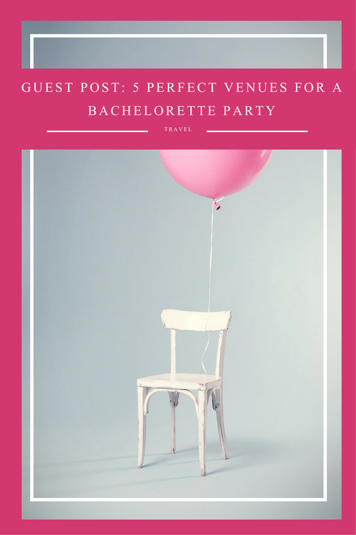 Guest Post: 5 Perfect Venues for a Bachelorette Party - The Frugal ...