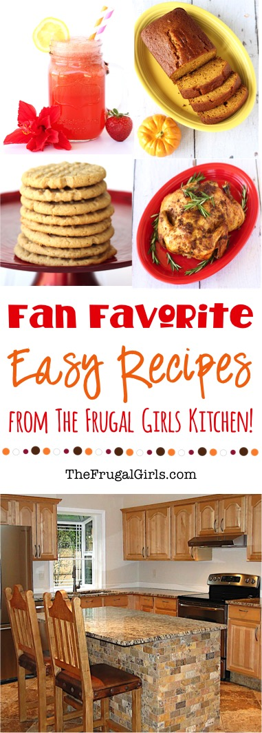 Easy Recipes from My Kitchen - TheFrugalGirls.com