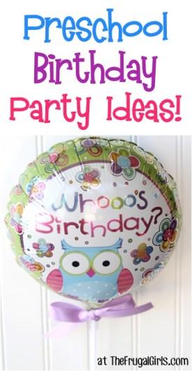 Preschool Birthday Party Ideas at TheFrugalGirls.com